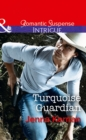 Turquoise Guardian (Mills & Boon Intrigue) (Apache Protectors: Tribal Thunder, Book 1) - eBook