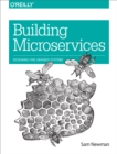 Building Microservices : Designing Fine-Grained Systems - eBook