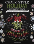 Chalk-Style Holiday Coloring Book : Color with All Types of Markers, Gel Pens & Colored Pencils - Book