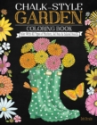 Chalk-Style Garden Coloring Book : Color with All Types of Markers, Gel Pens & Colored Pencils - Book