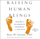 Raising Human Beings : Creating a Collaborative Partnership with Your Child - eAudiobook