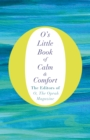 O's Little Book of Calm and Comfort - Book