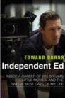 Independent Ed: Inside A Career Of Big Dreams, Little Movies, And The Twelve Best Days Of My Life - Book