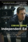 Independent Ed: What I Learned From My Career Of Big Dreams,Little Movies, And The Twelve Best Days Of My Life - Book