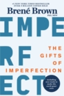 The Gifts of Imperfection : Let Go of Who You Think You're Supposed to Be and Embrace Who You Are - eBook