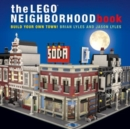 The LEGO Neighborhood Book : Build Your Own Town! - Book