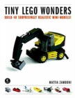 Tiny LEGO Wonders : Build 42 Surprisingly Realistic Mini-Models! - Book