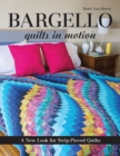 Bargello Quilts in Motion : A New Look for Strip-Pieced Quilts - eBook