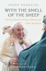 With the Smell of the Sheep : The Pope Speaks to Priests, Bishops, and Other Shepherds - Book