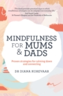Mindfulness for Mums and Dads : Proven Strategies for Calming Down and Connecting - Book