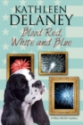 Blood Red, White and Blue : A canine cozy mystery - eBook