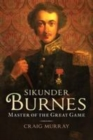 Sikunder Burnes : Master of the Great Game - Book