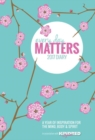 Every Day Matters Desk Diary 2017 : A Year of Inspiration for the Mind, Body and Spirit - Book