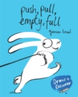 Push, Pull, Empty, Full : Draw & Discover - Book
