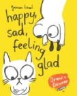 Happy, Sad, Feeling Glad : Draw & Discover - Book