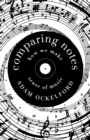 Comparing Notes : How We Make Sense of Music - Book