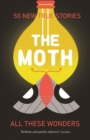 The Moth : All These Wonders - Book