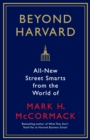 Beyond Harvard : All-new street smarts from the world of Mark H. McCormack - Book