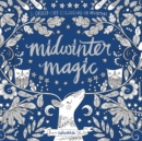 Midwinter Magic : A Chilled-Out Colouring-in Adventure - Book
