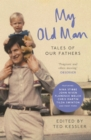 My Old Man : Tales of Our Fathers - Book