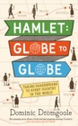 Hamlet, Globe to Globe : Taking Shakespeare to Every Country in the World - Book