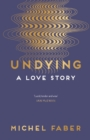 Undying : A Love Story - Book