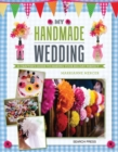 My Handmade Wedding : A Crafter's Guide to Making Your Big Day Perfect - Book