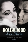 Hollywood Love Stories : True Love Stories from the Golden Days of the Silver Screen - eBook