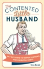 The Contented Little Husband : Say Goodbye to Temper Tantrums and Unhelpful Habits - Book