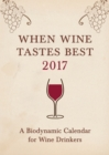 When Wine Tastes Best: A Biodynamic Calendar for Wine Drinkers - Book