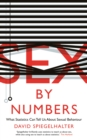 Sex by Numbers : What Statistics Can Tell Us About Sexual Behaviour - eBook