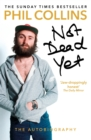Not Dead Yet: The Autobiography - Book