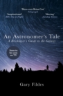 An Astronomer's Tale : A Bricklayer's Guide to the Galaxy - Book