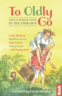 To Oldly Go : Tales of Intrepid Travel by the Over-60s - Book