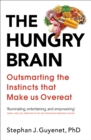 The Hungry Brain : Outsmarting the Instincts That Make Us Overeat - Book