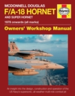 McDonnell Douglas F/A-18 Hornet and Super Hornet : An Insight into the Design, Construction and Operation of the US Navy's Supersonic, All-Weather Multi-Role Combat Jet - Book