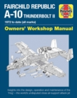 Fairchild Republic A-10 Thunderbolt II : 1972 to Date (All Marks) - Book