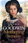 Mothering Sunday : The most heart-rending saga you'll read this year - Book