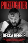 Prizefighter : The Searing Autobiography of Britain's Bare Knuckle Boxing Champion - Book