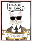 Tongue in Chic : The Fabulous Fashion World of Angelica Hicks - Book