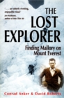 The Lost Explorer : Finding Mallory on Mount Everest - Book
