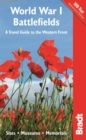 World War I Battlefields: A Travel Guide to the Western Front : Sites, Museums, Memorials - Book