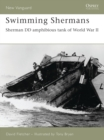 Swimming Shermans : Sherman DD Amphibious Tank of World War II - Book
