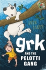 Grk and the Pelotti Gang - Book