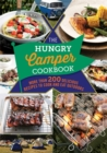 The Hungry Camper Cookbook : More Than 200 Delicious Recipes to Cook and Eat Outdoors - Book