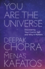 You are the Universe : Discovering Your Cosmic Self and Why it Matters - Book