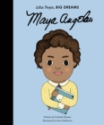 Little People, Big Dreams: Maya Angelou - Book