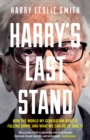 Harry's Last Stand : How the world my generation built is falling down, and what we can do to save it - eBook