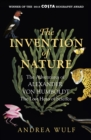 The Invention of Nature : The Adventures of Alexander von Humboldt, the Lost Hero of Science: Costa & Royal Society Prize Winner - eBook
