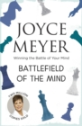 Battlefield of the Mind : Winning the Battle of Your Mind - eBook